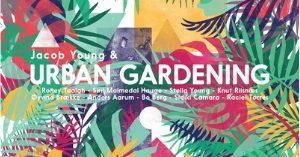Urban Gardening på Edderkoppen Scene
