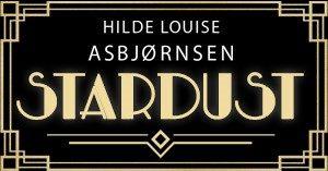 Stardust med Hilde Louise Asbjørnsen på Edderkoppen Scene